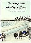 The Court Journey to the Shgun of Japan  by  Matthi Forrer