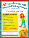 50 Fabulous Poems with Wonderful Writing Prompts: Use Thought-Provoking Poems and Companion Prompts to Get Kids Writing, Writing, Writing!  by  Jacqueline Sweeney