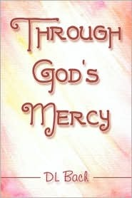 Through Gods Mercy  by  D.L. Bach