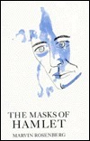 The Masks of Hamlet Marvin Rosenberg