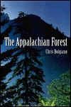The Appalachian Forest, A Search For Roots and Renewal  by  Chris Bolgiano