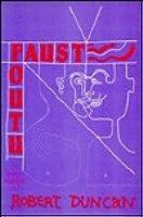 Faust Foutu: A Comic Masque  by  Robert Duncan