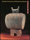 Pre Qin Civilization In The Jianghan Region  by  Art Museum Chinese University of Hong Kong
