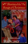 Stories of the Songs of Christmas  by  L.E. McCullough