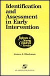 Identification and Assessment in Early Childhood  by  James A. Blackman