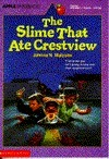 The Slime That Ate Crestview  by  Jahnna N. Malcolm