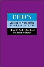 Ethics: Contemporary Challenges in Health and Social Care Audrey Leathard