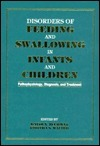 Disorders Of Feeding And Swallowing In Infants And Children David N. Tuchman