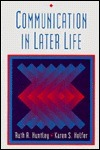 Communication in Later Life  by  Ruth A. Huntley