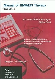 Manual of HIV/AIDS Therapy for PDAs and Desktops Douglas C. Princeton