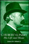 C. Hubert H. Parry: His Life and Music Jeremy Dibble