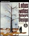 Lotus Notes Network Design  by  John P. Lamb