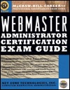 Webmaster Administrator Certification Exam Guide  by  Vijay K. Gurbani