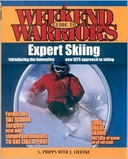 Weekend Warriors Guide to Expert Skiing  by  Stephen Phipps