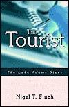 The Tourist: The Luke Adams Story Nigel T. Finch