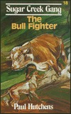 The Bull Fighter  by  Paul Hutchens