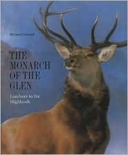Monarch Of The Glen: Landseer In The Highlands  by  Richard Ormond