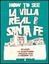 How to See La Villa Real de Santa Fe  by  Louann Jordan