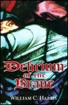 Delirium Of The Brave William C.  Harris Jr.