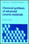 Chemical Synthesis of Advanced Ceramic Materials David Segal