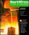 QuarkXPress Tips Tricks  by  David Blatner