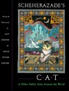 Scheherazades Cat & Other Fables from Around the World Amy Zerner