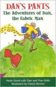 Dans Pants: The Adventures of Dan, the Fabric Man Merle Good