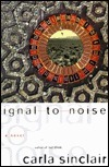 Signal to Noise Carla Sinclair
