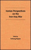 Iranian Perspectives on the Iran-Iraq War Farhang Rajaee