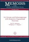 Lie Groups And Subsemigroups With Surjective Exponential Fuction  by  Karl Heinrich Hofmann