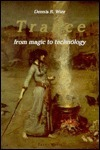 Trance: From Magic To Technology Dennis R. Wier