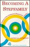 Becoming a Stepfamily: Patterns of Development in Remarried Families Patricia L. Papernow