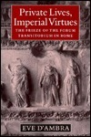 Private Lives, Imperial Virtues: The Frieze of the Forum Transitorium in Rome Eve DAmbra