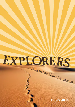 Explorers: Filling In The Map Of Australia Chris Miles