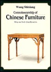 Connoisseurship of Chinese Furniture: Ming and Early Qing Dynasties  by  Wang Shixiang