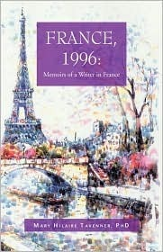 France, 1996: Memoirs of a Writer in France  by  Mary Hilaire Tavenner