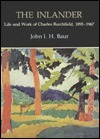 The Inlander: Life And Work Of Charles Burchfield, 1893 1967  by  John I.H. Baur