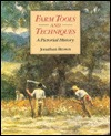 Farm Tools And Techniques: A Pictorial History  by  Jonathan Brown