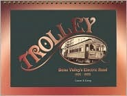 Trolley: Boise Valleys Electric Road, 1891-1928  by  Nicholas Casner