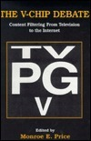The V Chip Debate: Content Filtering From Television To The Internet  by  Monroe E. Price