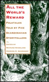 All the Worlds Reward: Folktales Told Five Scandinavian Storytellers by Reimund Kvideland