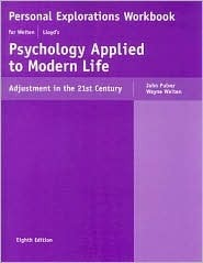 Personal Explorations Workbook for Weiten and Lloyds Psychology Applied to Modern Life: Adjustment in the 21st Century  by  John Pulver