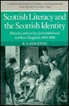 Scottish Literacy And The Scottish Identity: Illiteracy And Society In Scotland And Northern England, 1600 1800 R.A. Houston
