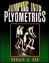 Jumping Into Plyometrics Donald A. Chu