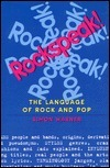 Rockspeak!: The Language of Rock and Pop  by  Simon Warner