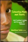 Educating Minds and Hearts: Social Emotional Learning and Passage Into Adolescence  by  Jonathan  Cohen