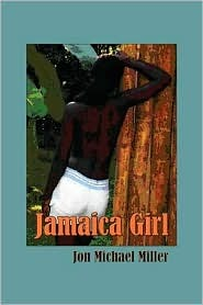 Sex in Jamaica & Other Places: A novel of sex addiction  by  Jon Michael Miller