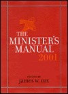 The Ministers Manual 2001  by  James W. Cox