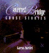 Covered Bridge Ghost Stories Karyn Zweifel