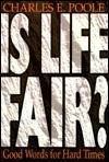 Is Life Fair? Charles E. Poole